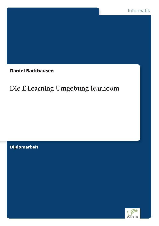 Daniel Backhausen Die E-Learning Umgebung learncom illustrierter fuehrer durch strassburg i e und umgebung