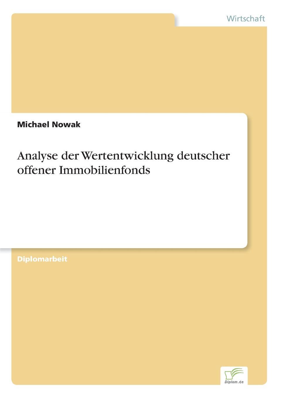 Michael Nowak Analyse der Wertentwicklung deutscher offener Immobilienfonds nils wilke beteiligung von stiftungen an geschlossenen immobilienfonds