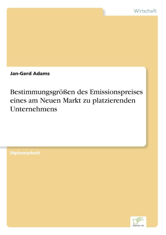 Jan-Gerd Adams Bestimmungsgrossen des Emissionspreises eines am Neuen Markt zu platzierenden Unternehmens andrea gloger size effekt am neuen markt