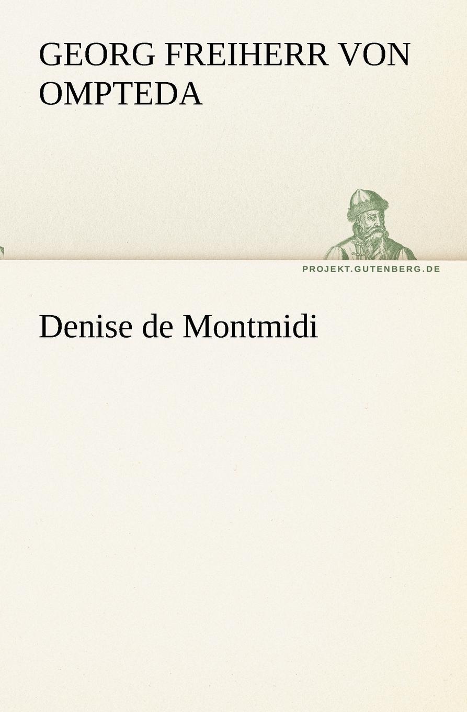 Georg Freiherr Von Ompteda Denise de Montmidi georg freiherr von ompteda ernst iii
