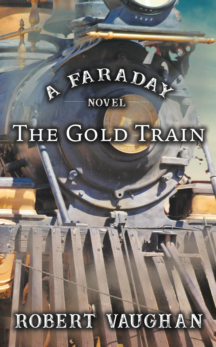 Robert Vaughan The Gold Train the mystery of the blue train