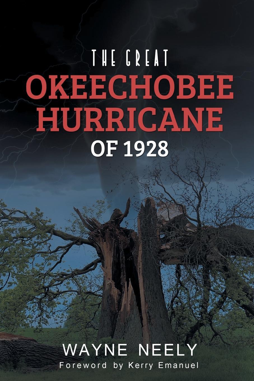 Wayne Neely The Great Okeechobee Hurricane of 1928 hannah and the hurricane easystarts