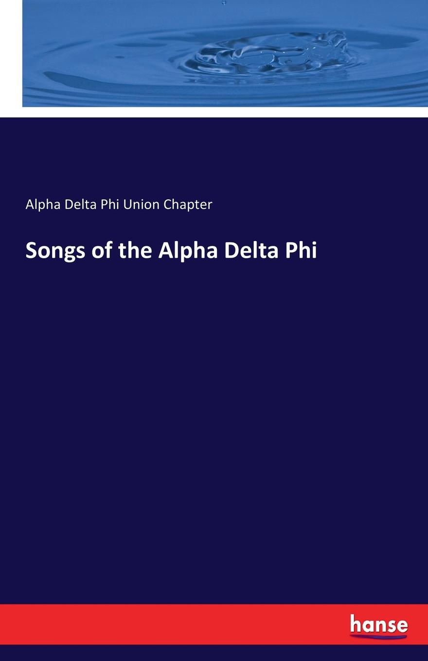 Alpha Delta Phi Union Chapter Songs of the Alpha Delta Phi alpha phi alpha a legacy of greatness the demands of transcendence