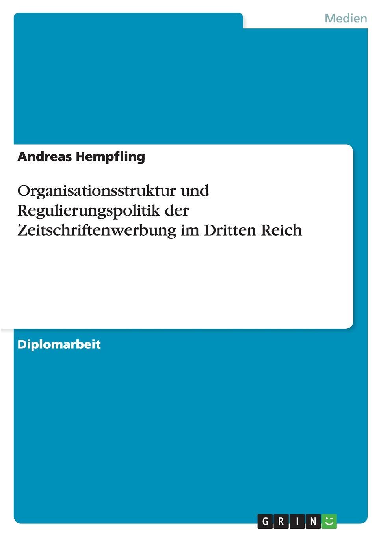 Andreas Hempfling Organisationsstruktur und Regulierungspolitik der Zeitschriftenwerbung im Dritten Reich jacqueline koller sammeln und ausgrenzen kunstpolitik im dritten reich