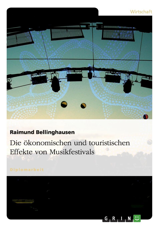 Raimund Bellinghausen Die okonomischen und touristischen Effekte von Musikfestivals festivals ne bk