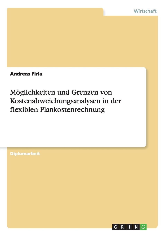 Andreas Firla Moglichkeiten und Grenzen von Kostenabweichungsanalysen in der flexiblen Plankostenrechnung marco menz die formen moglichkeiten und grenzen der umsetzung von product placement
