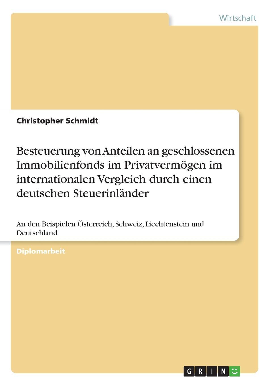 Christopher Schmidt Besteuerung von Anteilen an geschlossenen Immobilienfonds im Privatvermogen im internationalen Vergleich durch einen deutschen Steuerinlander nils wilke beteiligung von stiftungen an geschlossenen immobilienfonds