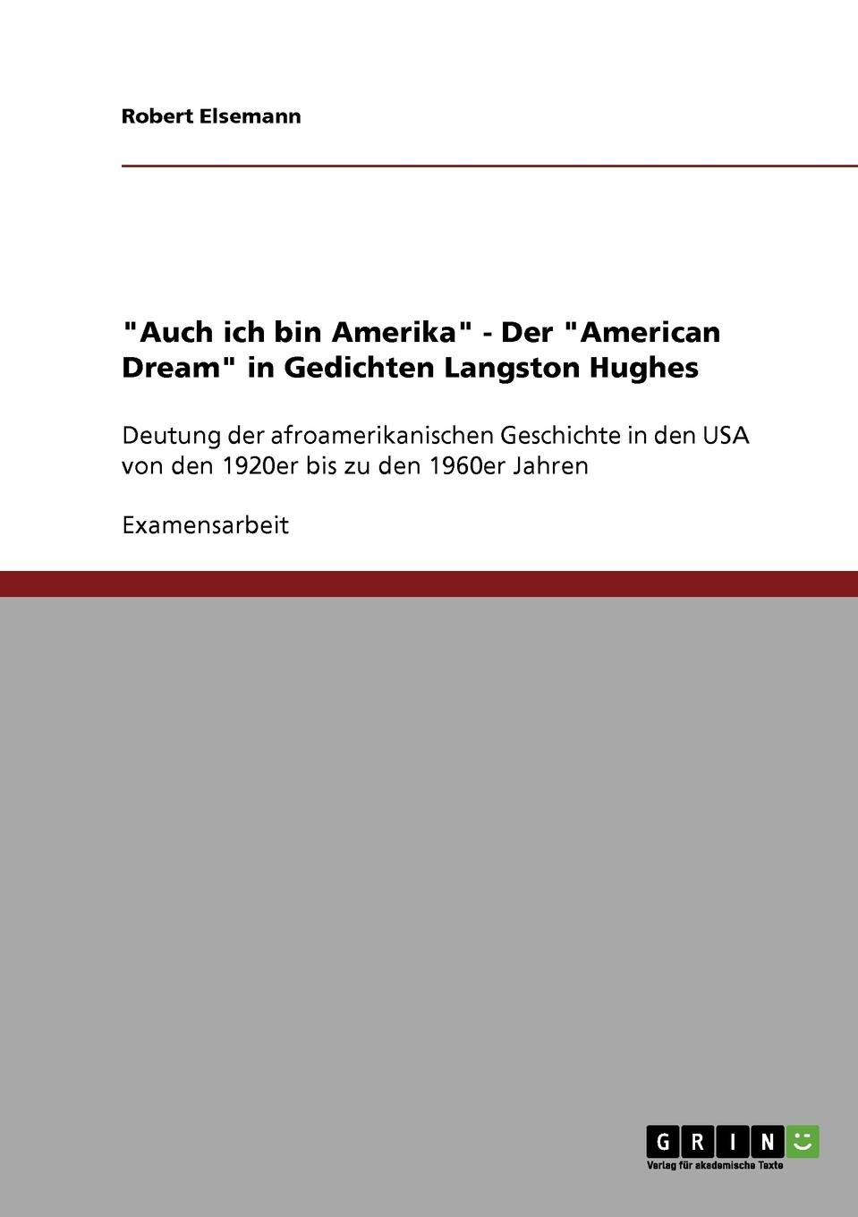 "Книга ""Auch ich bin Amerika"" - Der ""American Dream"" in Gedichten Langston Hughes. Robert Elsemann"