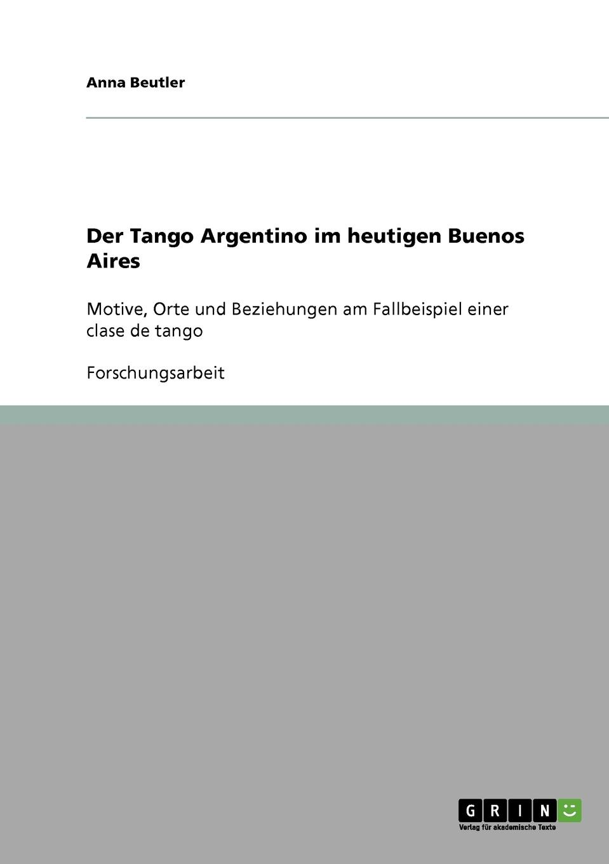 Anna Beutler Der Tango Argentino im heutigen Buenos Aires cuarteto de nos buenos aires