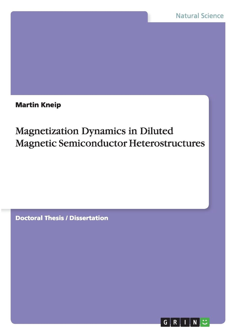 Martin Kneip Magnetization Dynamics in Diluted Magnetic Semiconductor Heterostructures spin manipulation using semimagnetic heterostructures