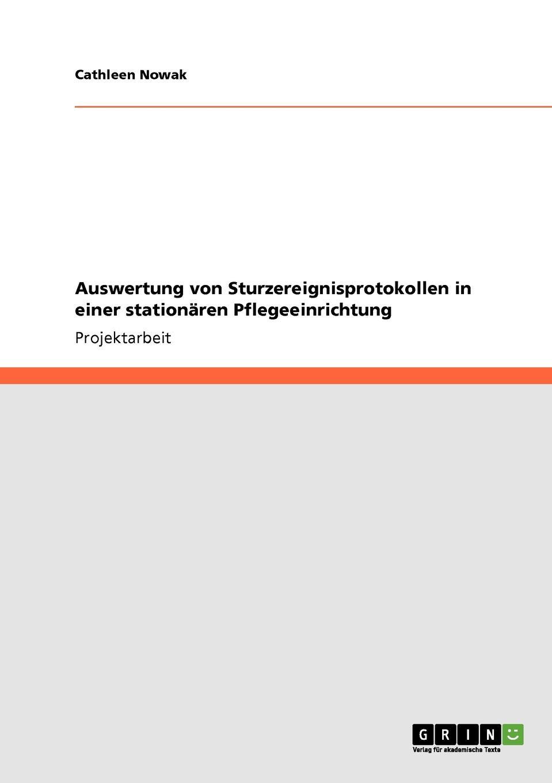 Cathleen Nowak Auswertung von Sturzereignisprotokollen in einer stationaren Pflegeeinrichtung цена и фото