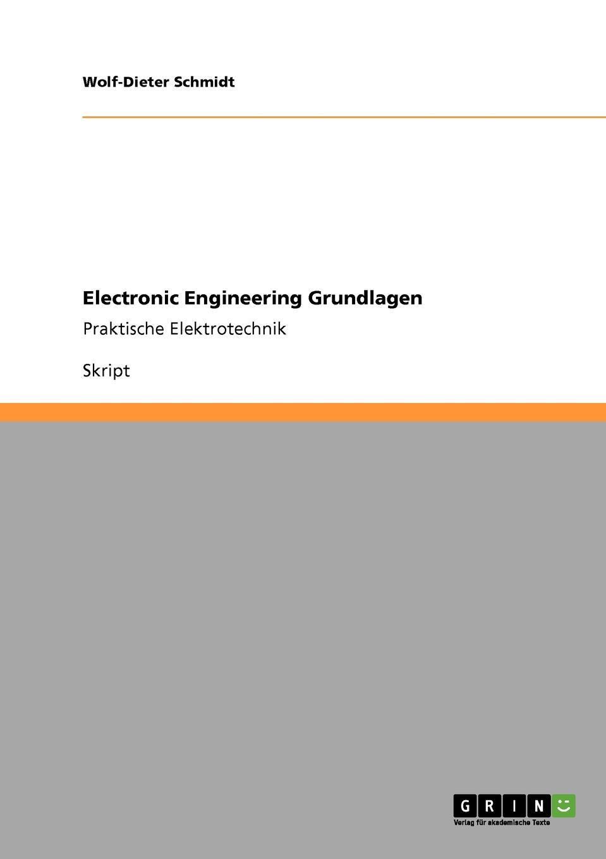 цена Wolf-Dieter Schmidt Electronic Engineering Grundlagen онлайн в 2017 году