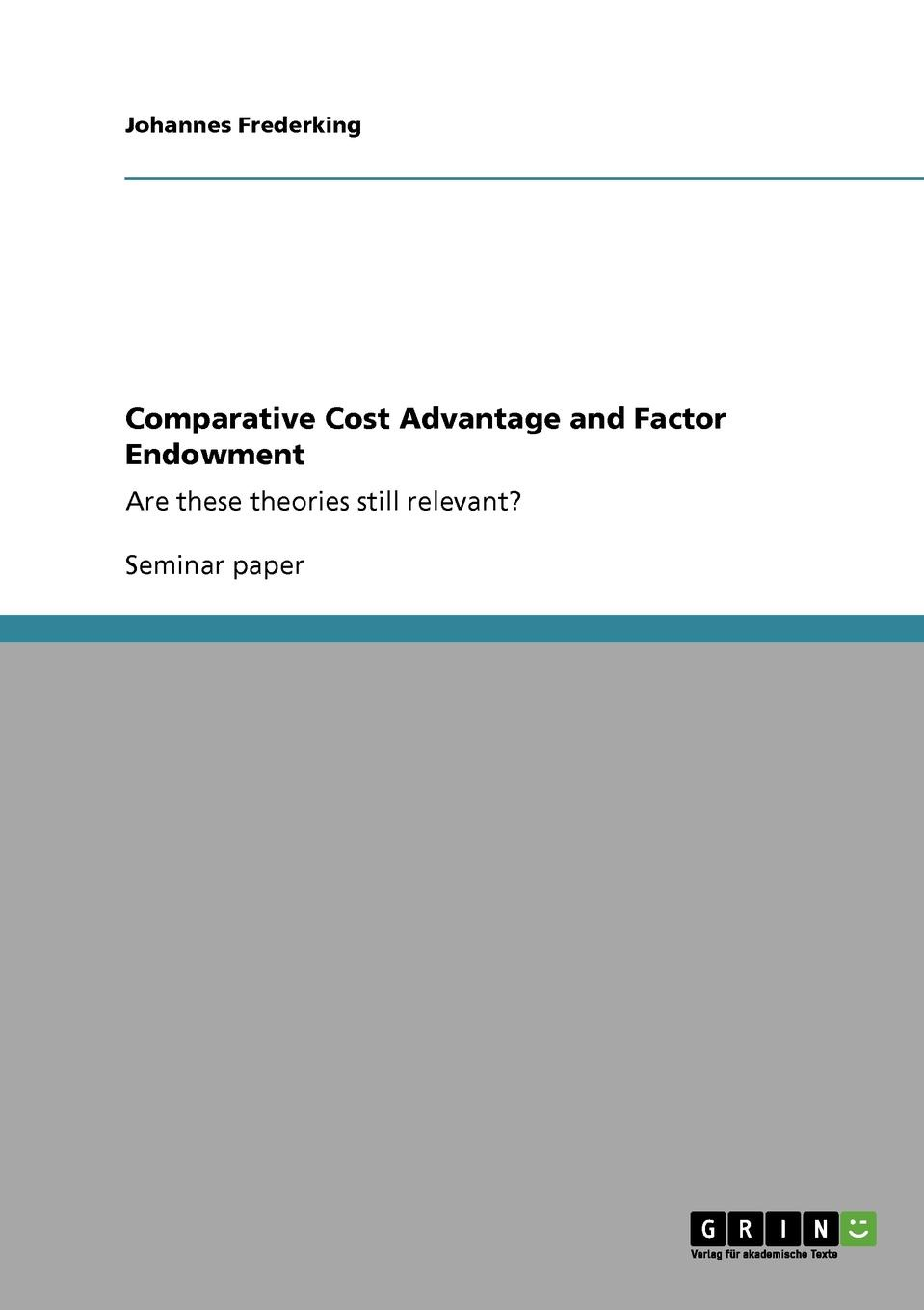Johannes Frederking Comparative Cost Advantage and Factor Endowment vishaal kishore ricardo s gauntlet economic fiction and the flawed case for free trade