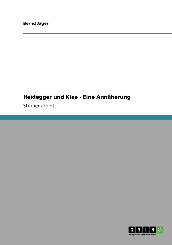 купить Bernd Jäger Heidegger und Klee - Eine Annaherung по цене 1777 рублей