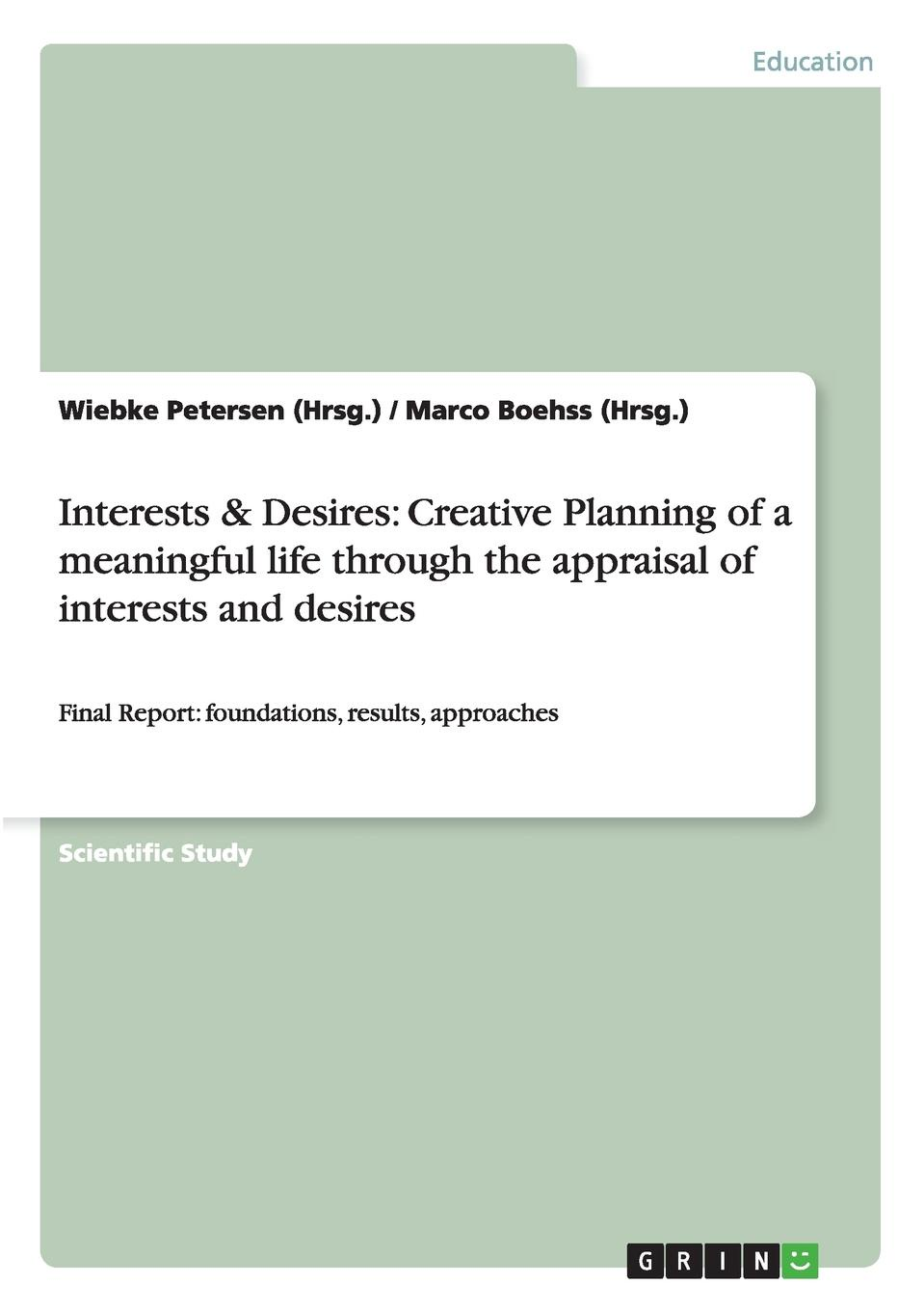 Wiebke Petersen (Hrsg.), Marco Boehss (Hrsg.) Interests . Desires. Creative Planning of a meaningful life through the appraisal of interests and desires dmitrii emets methodius buslaev the scroll of desires
