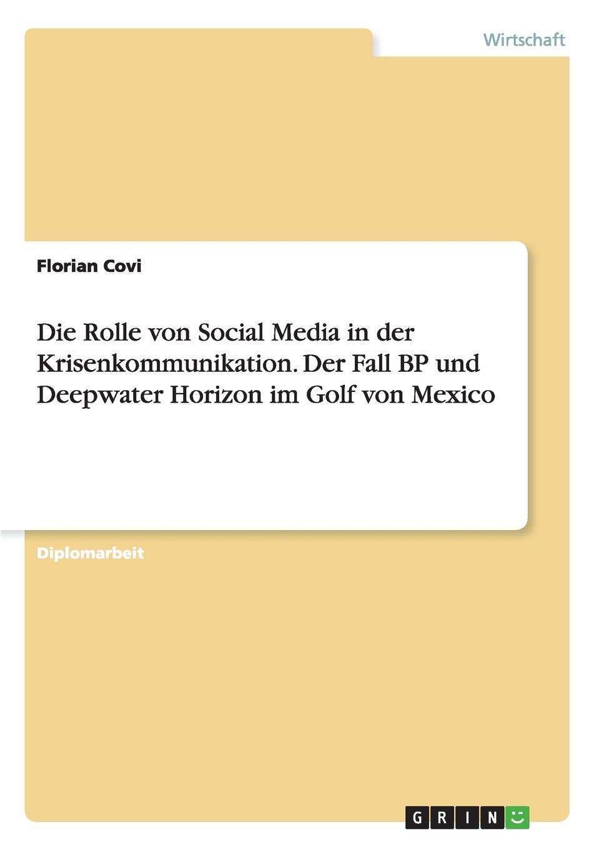 Die Rolle von Social Media in der Krisenkommunikation. Der Fall BP und Deepwater Horizon im Golf von Mexico