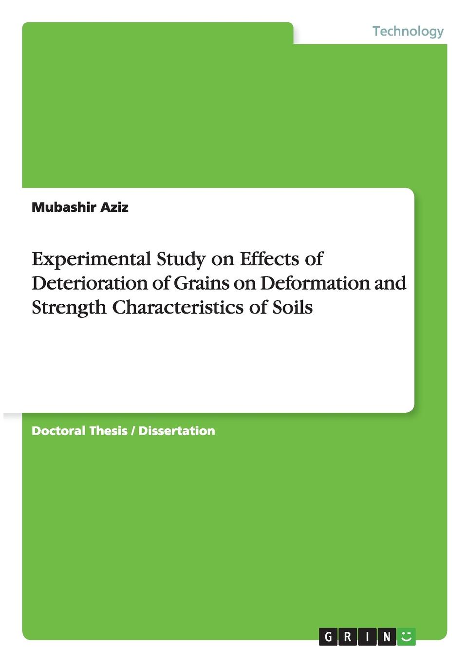 Mubashir Aziz Experimental Study on Effects of Deterioration of Grains on Deformation and Strength Characteristics of Soils laurence wesley d geotechnical engineering in residual soils