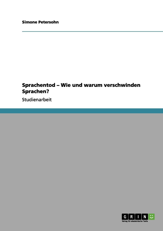 Simone Petersohn Sprachentod - Wie und warum verschwinden Sprachen. sophie barwich die adjektivstellung in franzosischgrammatiken verschiedener sprachen