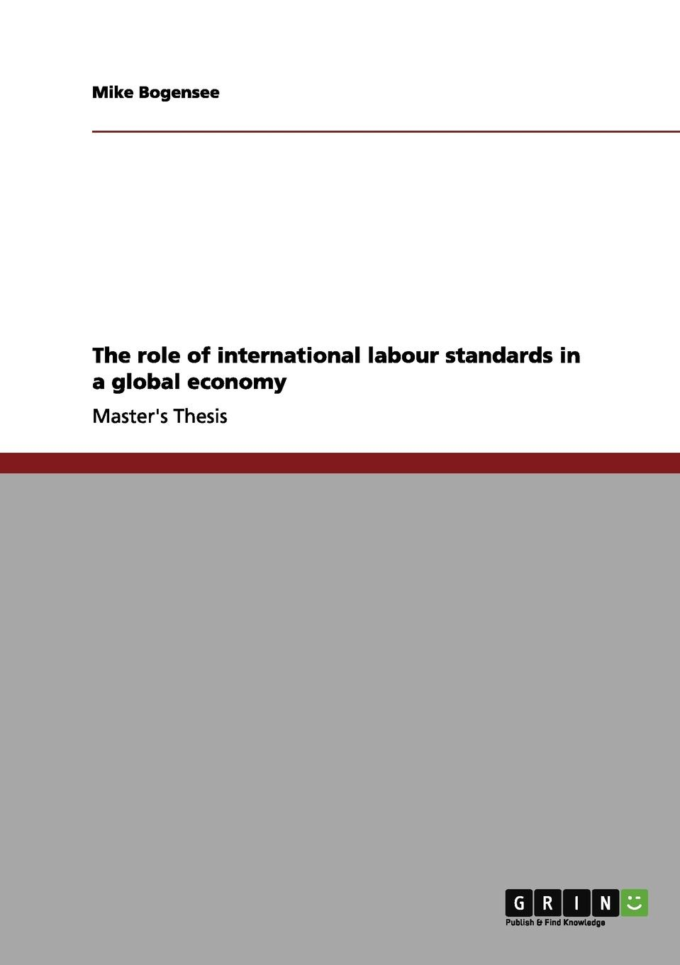 Mike Bogensee The role of international labour standards in a global economy the making of labour law in europe