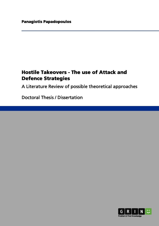 Panagiotis Papadopoulos Hostile Takeovers - The use of Attack and Defence Strategies javk mckinney hostile takeover