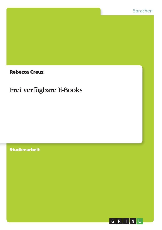 Rebecca Creuz Frei verfugbare E-Books недорого