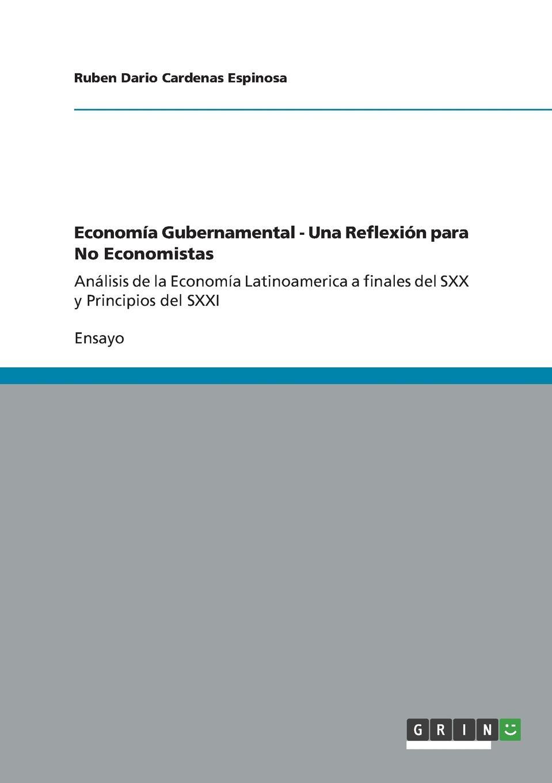 Ruben Dario Cardenas Espinosa Economia Gubernamental - Una Reflexion para No Economistas en
