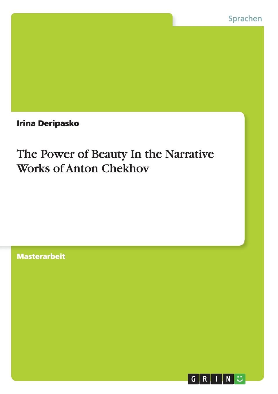 Irina Deripasko The Power of Beauty In the Narrative Works of Anton Chekhov chekhov a the woman in the case and other stories
