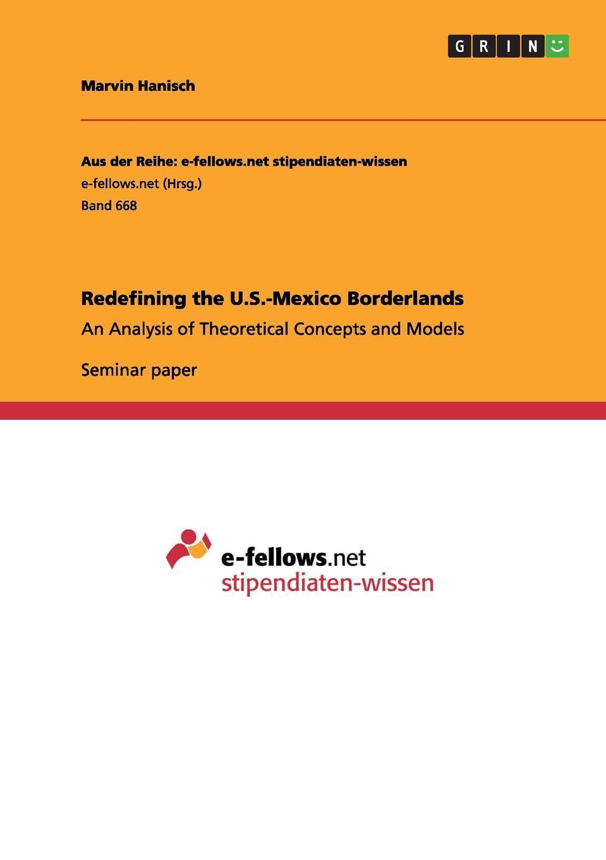 Marvin Hanisch Redefining the U.S.-Mexico Borderlands недорго, оригинальная цена
