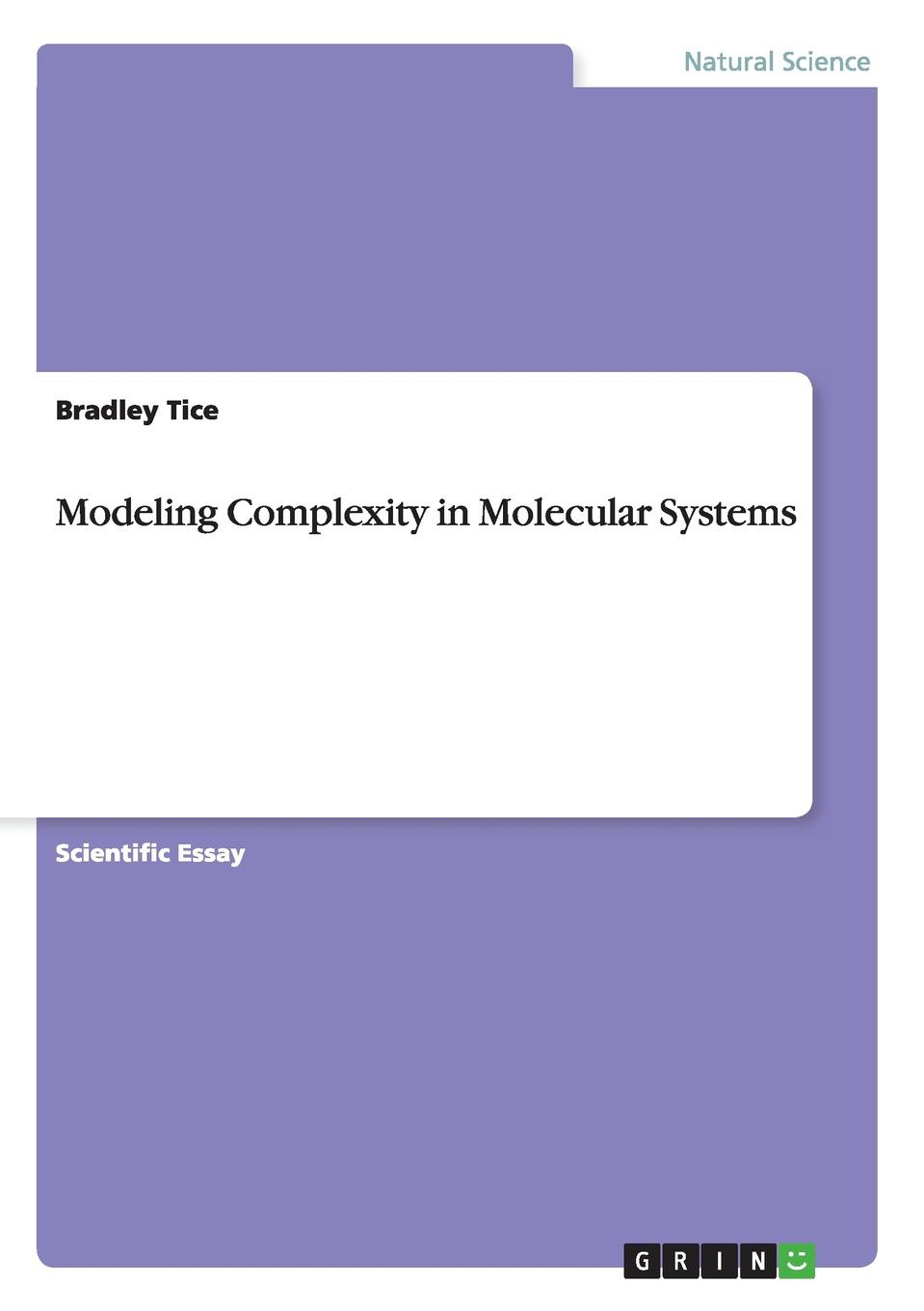 Bradley Tice Modeling Complexity in Molecular Systems цена