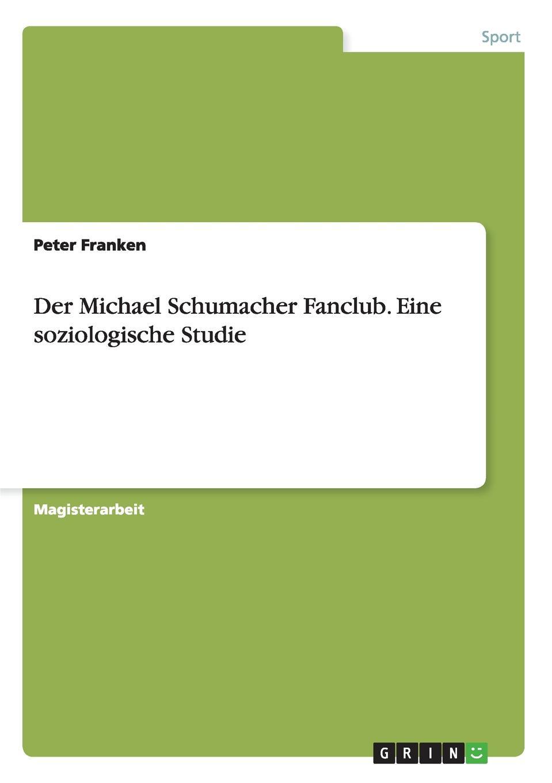 Peter Franken Der Michael Schumacher Fanclub. Eine soziologische Studie michael schumacher