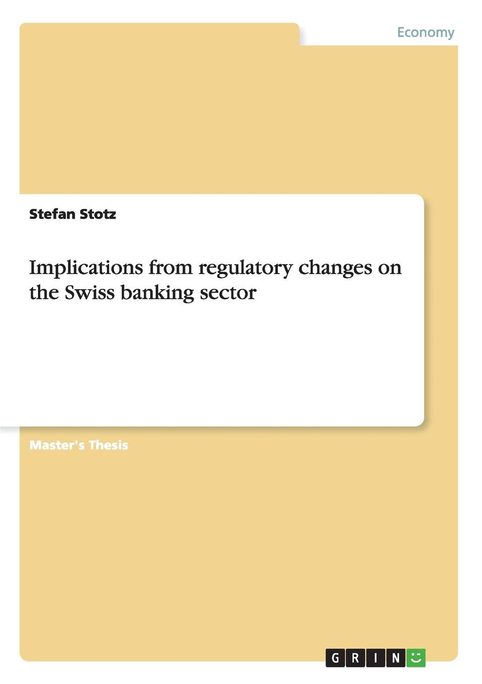 Stefan Stotz Implications from regulatory changes on the Swiss banking sector british banking