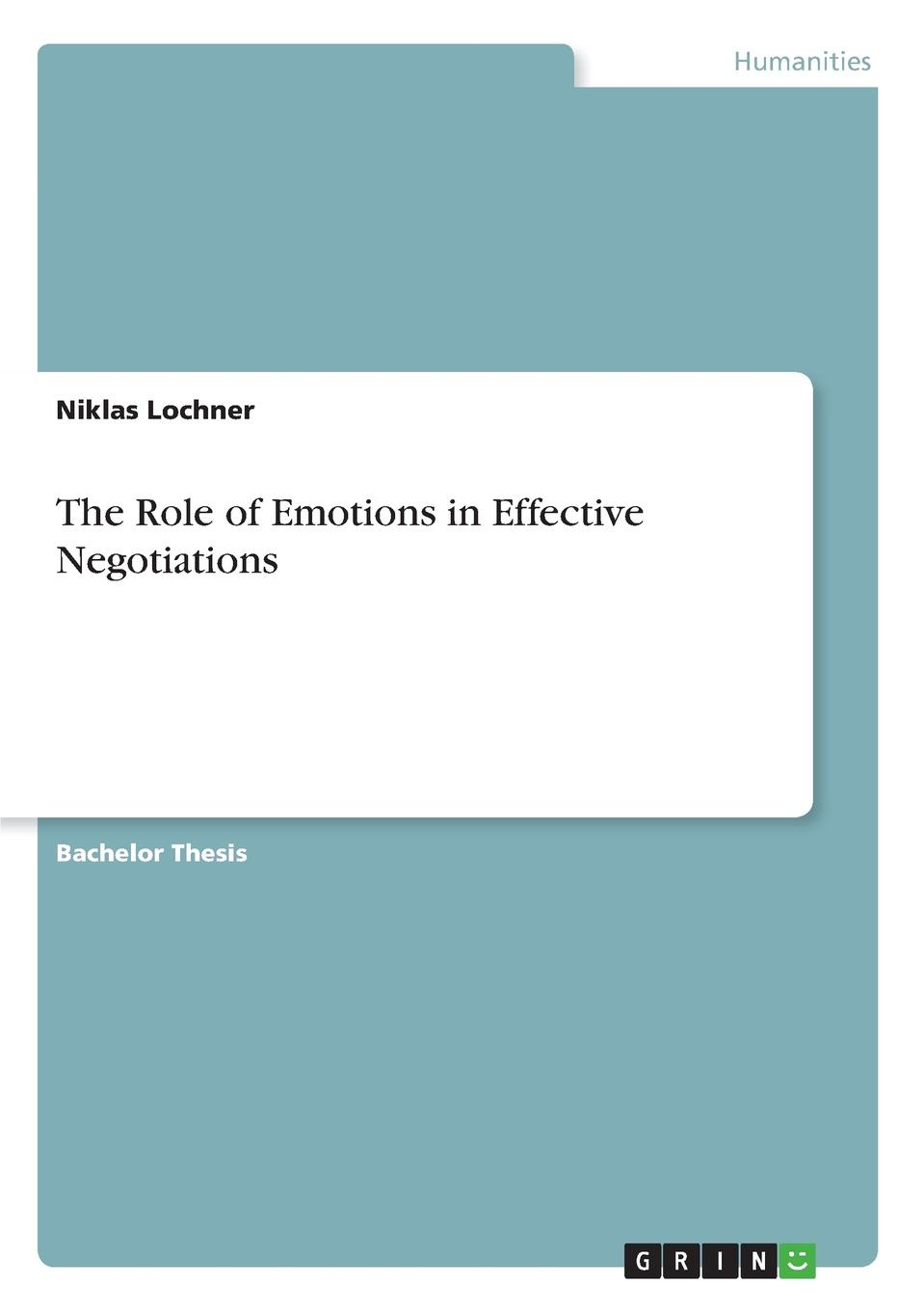 Niklas Lochner The Role of Emotions in Effective Negotiations negotiating the transition