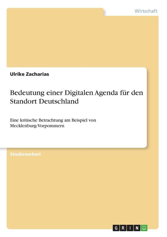 Bedeutung einer Digitalen Agenda fur den Standort Deutschland Studienarbeit aus dem Jahr 2017 im Fachbereich BWL...