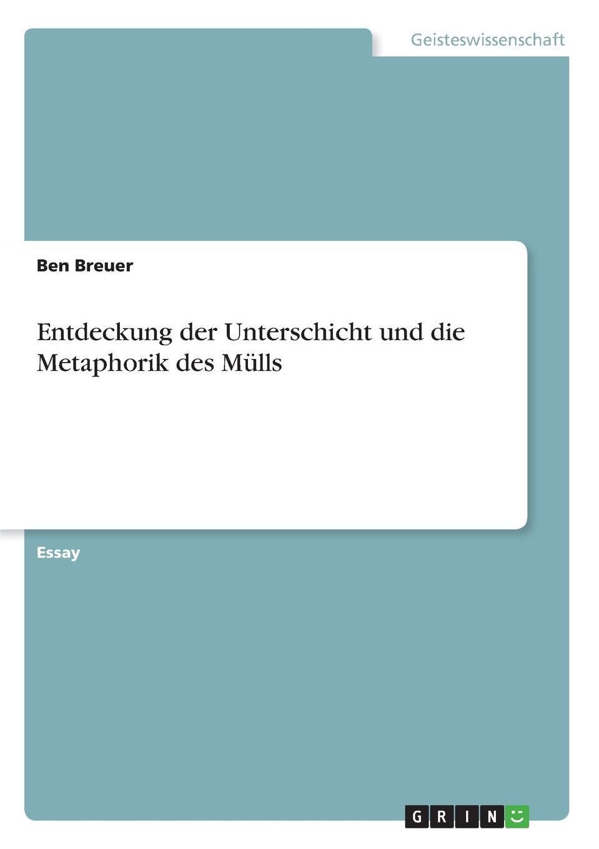Ben Breuer Entdeckung der Unterschicht und die Metaphorik des Mulls jennifer kunstreich abstrakter expressionismus informel individuum und gruppe