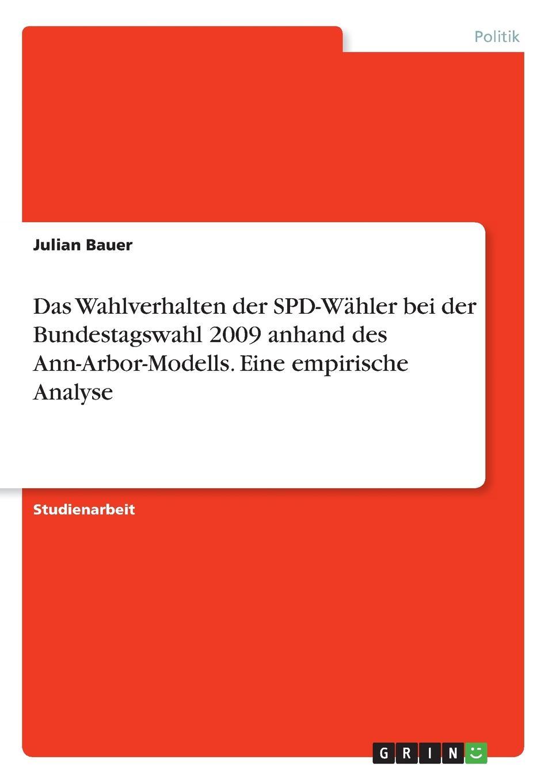 Julian Bauer Das Wahlverhalten der SPD-Wahler bei der Bundestagswahl 2009 anhand des Ann-Arbor-Modells. Eine empirische Analyse thomas schauf die unregierbarkeitstheorie der 1970er jahre in einer reflexion auf das ausgehende 20 jahrhundert