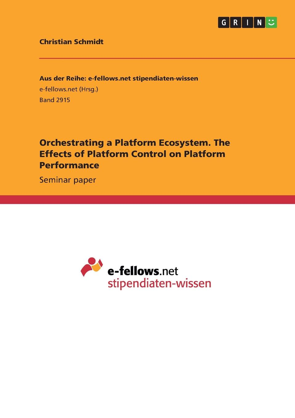 Christian Schmidt Orchestrating a Platform Ecosystem. The Effects of Platform Control on Platform Performance mahmudul hasan review of the current legal and institutional mechanisms in relation to the environment pollution control in bangladesh