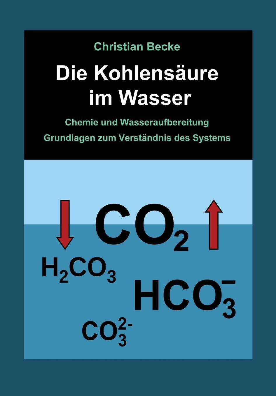 Christian Becke Die Kohlensaure im Wasser walter klopffer verhalten und abbau von umweltchemikalien physikalisch chemische grundlagen