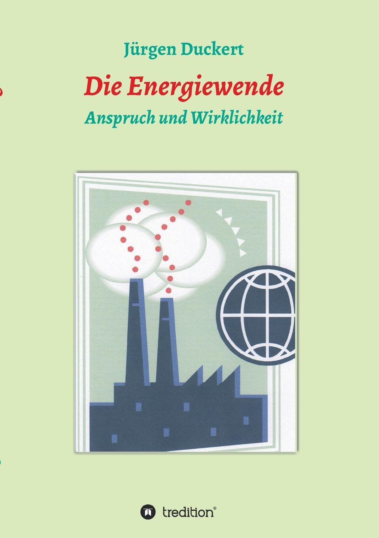 Jürgen Duckert Die Energiewende jürgen duckert die energiewende