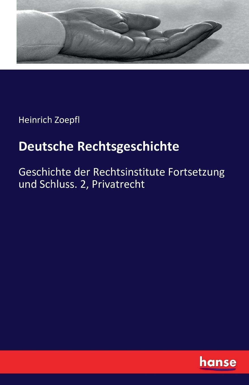 Heinrich Zoepfl Deutsche Rechtsgeschichte