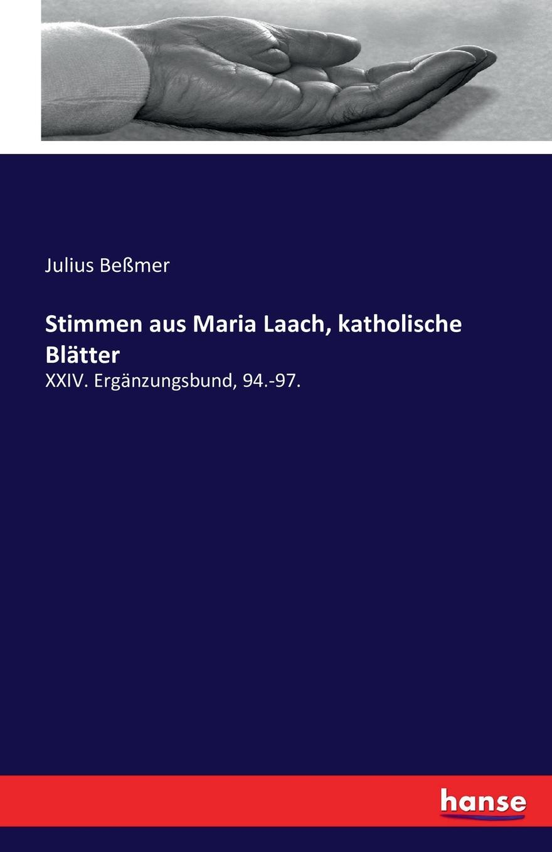 Julius Beßmer Stimmen aus Maria Laach, katholische Blatter недорого