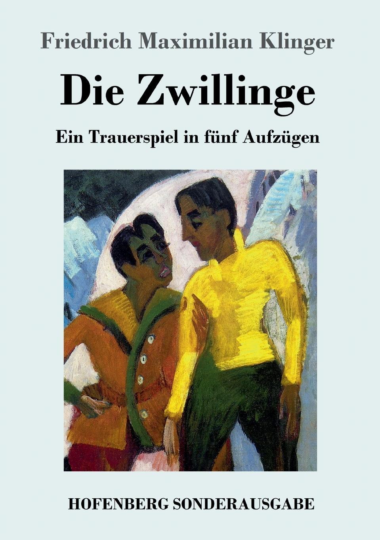 Friedrich Maximilian Klinger Die Zwillinge цены