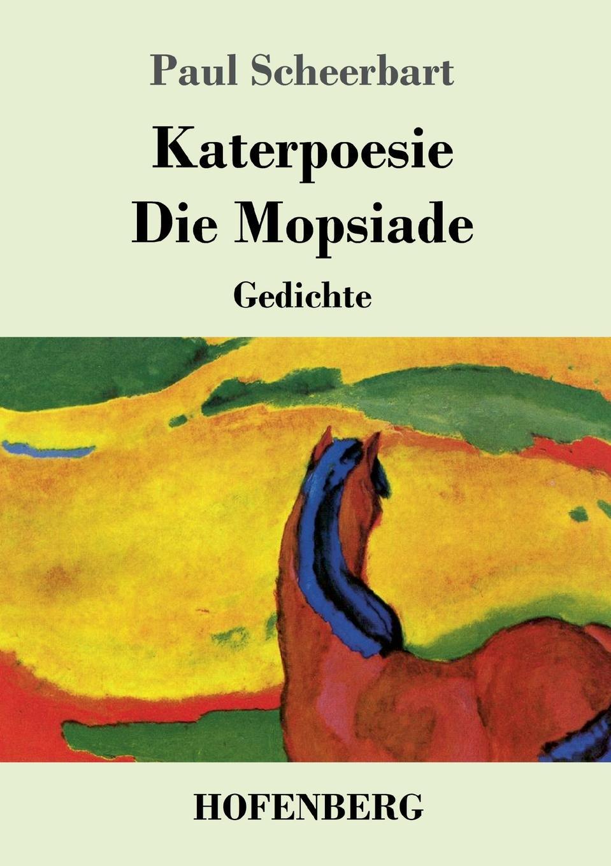 Paul Scheerbart Katerpoesie / Die Mopsiade besser als sex berlin