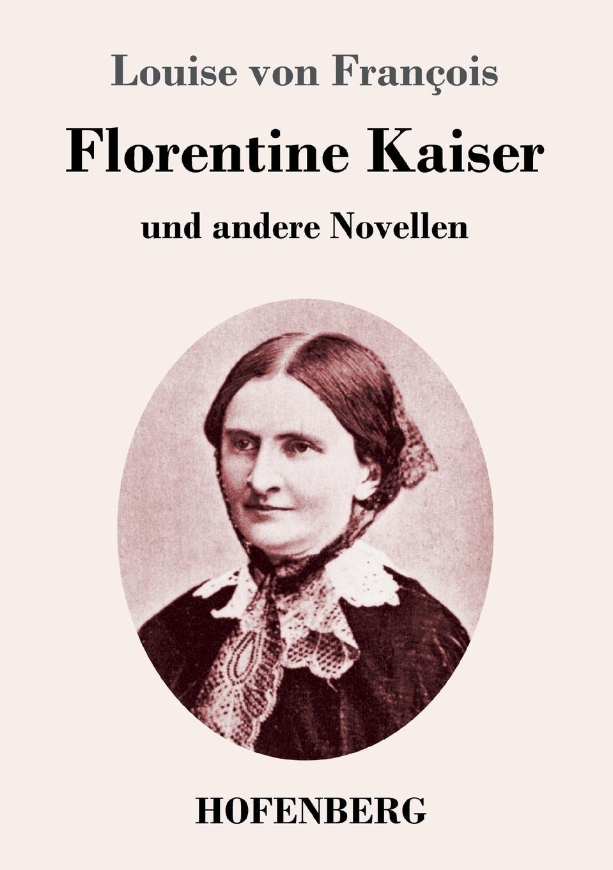 Louise von François Florentine Kaiser louise von françois die dame im schleier