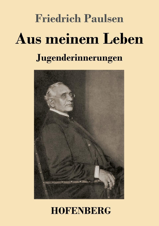 Friedrich Paulsen Aus meinem Leben