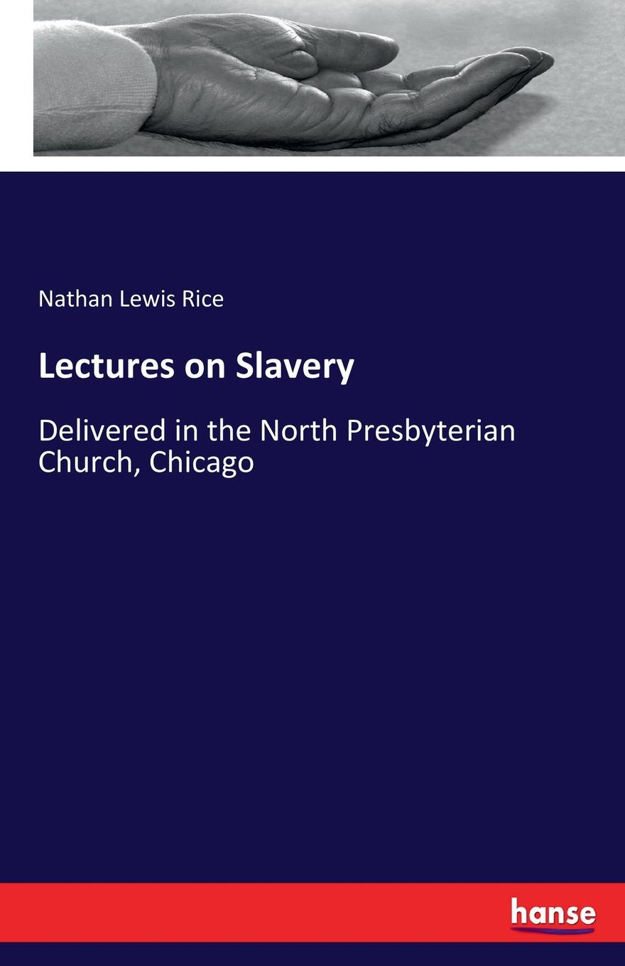 Фото - Nathan Lewis Rice Lectures on Slavery on