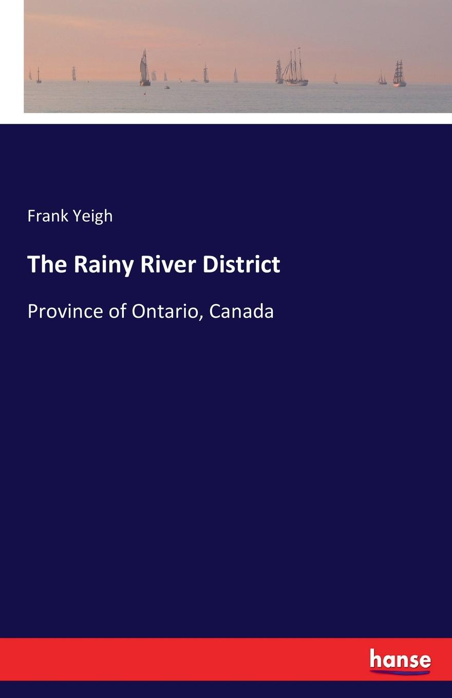 Frank Yeigh The Rainy River District
