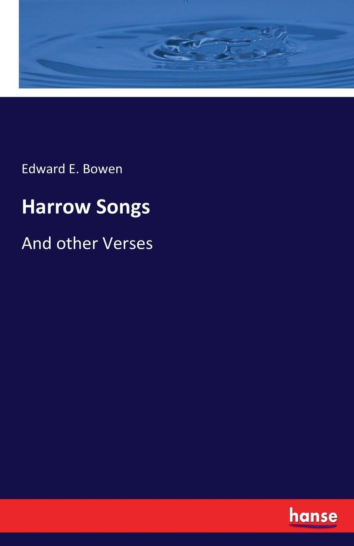 Edward E. Bowen Harrow Songs stevenson r l songs of travel and other verses