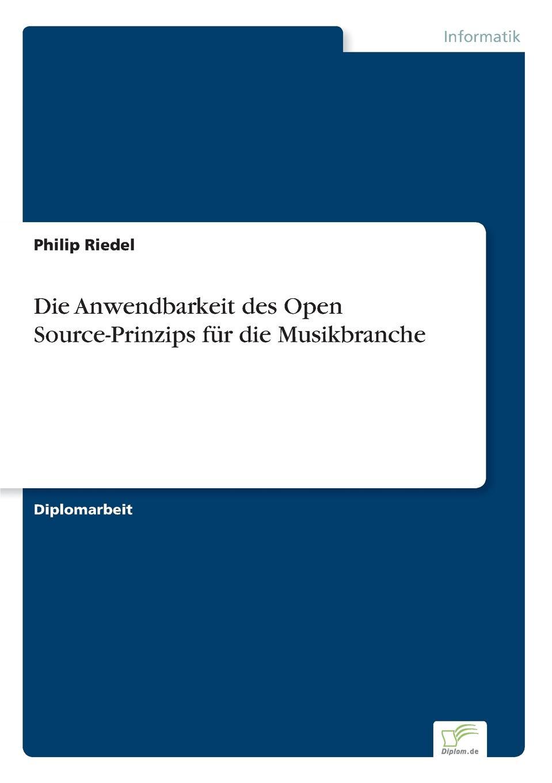 Philip Riedel Die Anwendbarkeit des Open Source-Prinzips fur die Musikbranche подушка 40х40 с полной запечаткой printio минимал