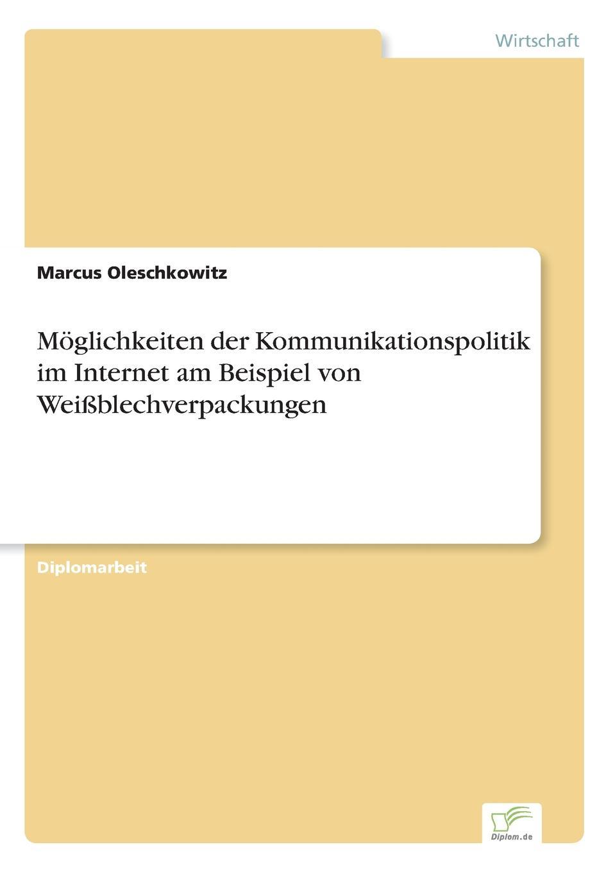 Marcus Oleschkowitz Moglichkeiten der Kommunikationspolitik im Internet am Beispiel von Weissblechverpackungen michael seubert verkauf beratungsintensiver bankdienstleistungen uber den vertriebsweg internet