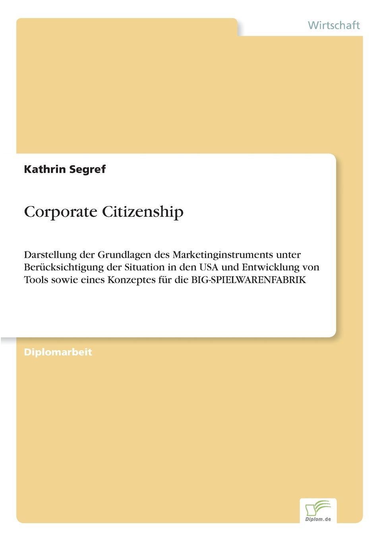 Corporate Citizenship Inhaltsangabe:Zusammenfassung:Die vorliegende Arbeit befasst sich...